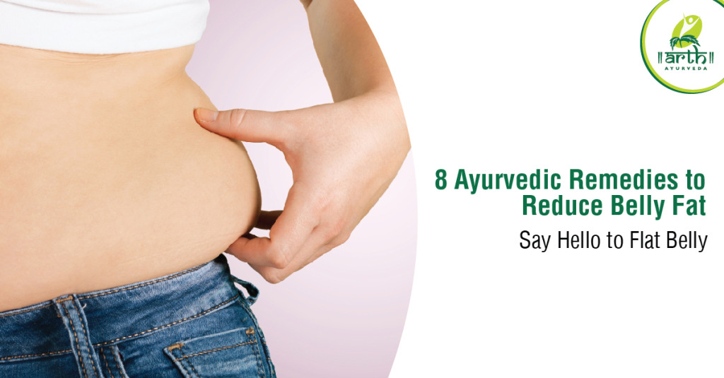 8 Ayurvedic Remedies to Reduce Belly Fat