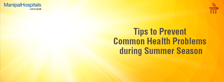 Tips to Prevent Common Health Problems during Summer Season