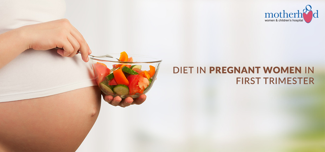 DIET IN PREGNANT WOMEN IN FIRST TRIMESTER