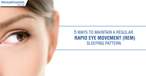 5 Things you can Control to Maintain a Regular REM Sleeping Pattern?