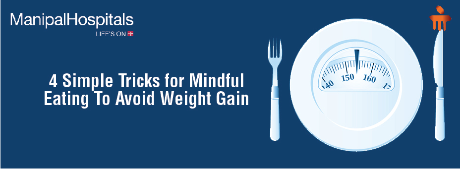 4 Simple Tricks For Mindful Eating To Avoid Weight Gain