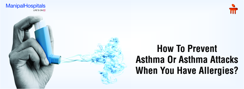 How To Prevent Asthma Or Asthma Attacks When You Have Allergies?