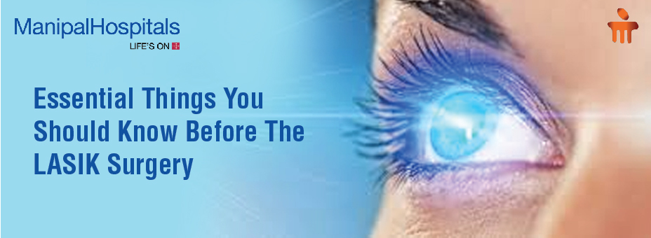 Essential Things You Should Know Before The LASIK Surgery