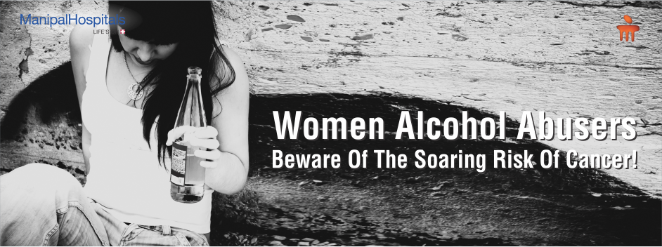 Women Alcohol Abusers – Beware Of The Soaring Risk Of Cancer!