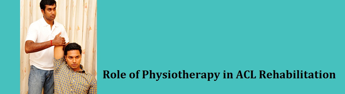 Role of Physiotherapy in ACL Rehabilitation Anterior cruciate ligament (ACL)