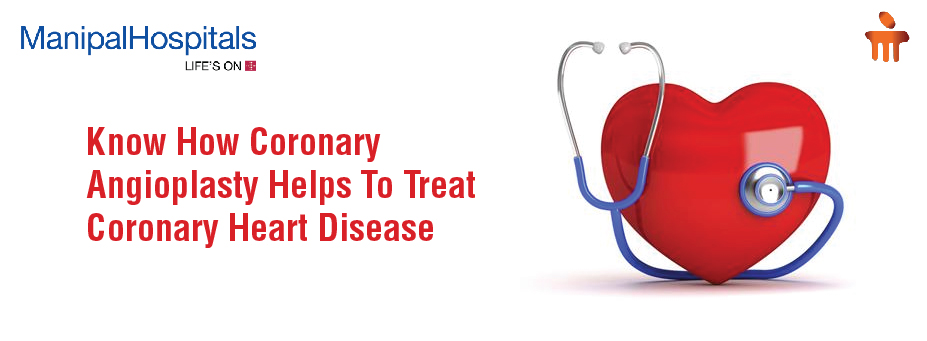 Know How Coronary Angioplasty Helps To Treat Coronary Heart Disease!
