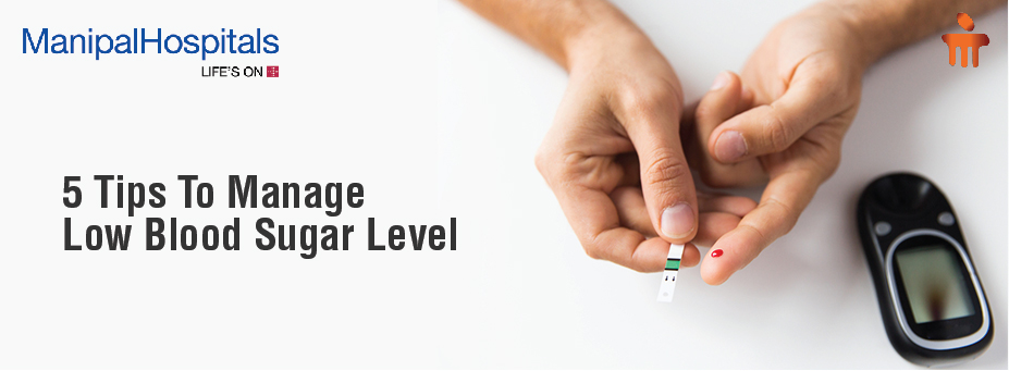 5 Tips to Manage Low Blood Sugar Level