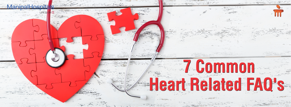 7 Common Heart Related FAQ's!