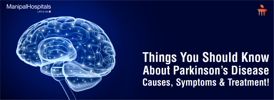 Things You Should Know About Parkinson's Disease – Causes, Symptoms and Treatment!