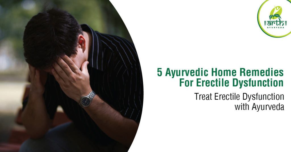 5 Ayurvedic Home Remedies for Erectile Dysfunction that Actually Work