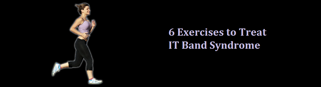 IT BAND STRETCH – 6 EXERCISES TO TREAT IT BAND SYNDROME