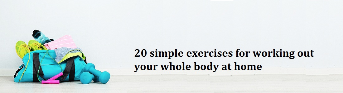 20 simple exercises for working out your whole body at home