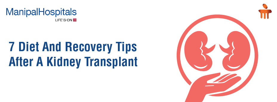 7 Diet And Recovery Tips After A Kidney Transplant