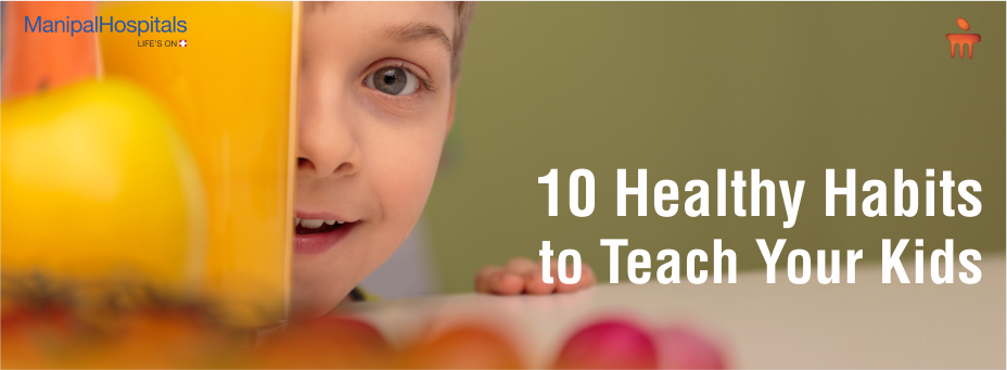 10 Healthy Habits To Teach Your Kids