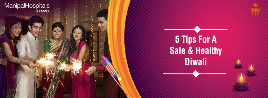 5 Tips For A Safe And Healthy Diwali