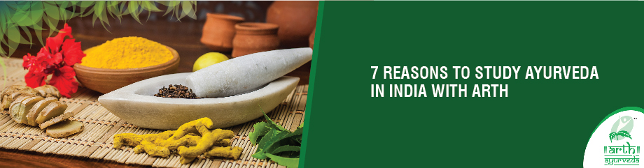 7 Reasons to Study Ayurveda in India with Arth