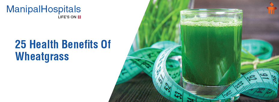 25 Health Benefits Of Wheatgrass