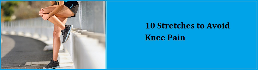 10 STRETCHES TO AVOID KNEE PAIN