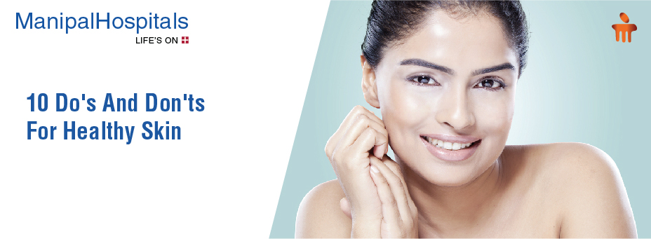 10 Do's And Don'ts For Healthy Skin