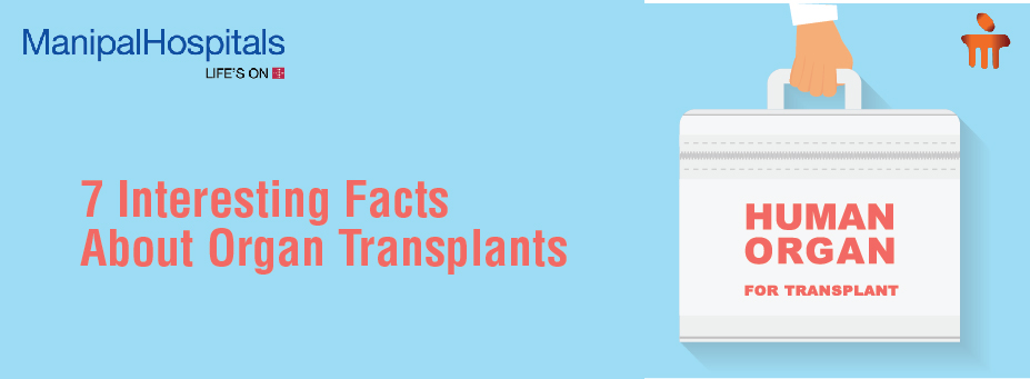 7 Interesting Facts About Organ Transplants