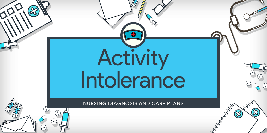 Nursing Care Plan for Activity Intolerance
