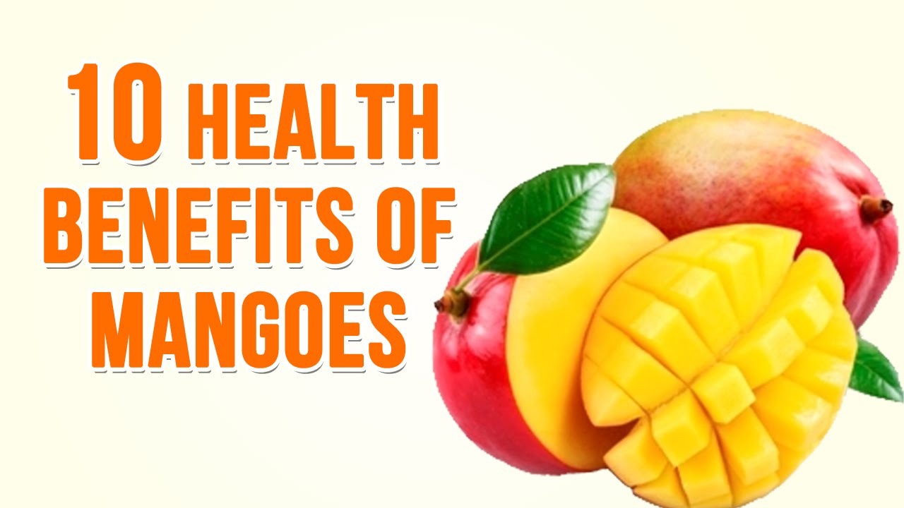 Health Advantages of Mangoes
