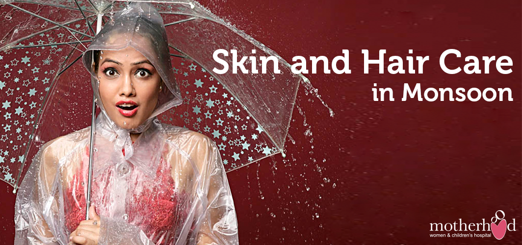 SKIN AND HAIR CARE IN MONSOON BY DR ARUN KUMAR