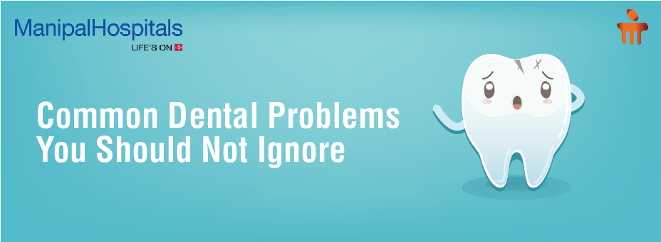 Common Dental Problems You Should Not Ignore