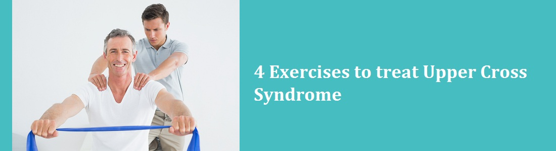 4 Exercises to treat Upper Cross Syndrome