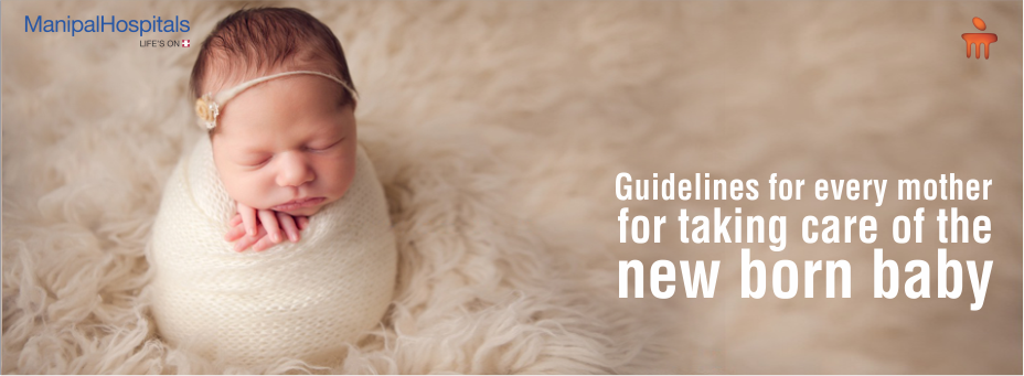 Guidelines For Every Mother For Taking Care Of The New Born Baby