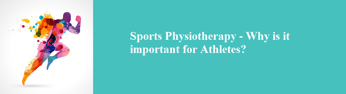 Sports Physiotherapy – Why is it important for Athletes?
