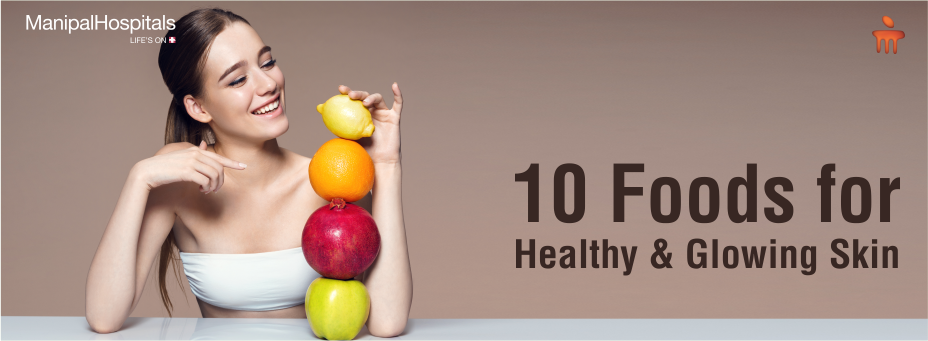 10 Foods for Healthy And Glowing Skin