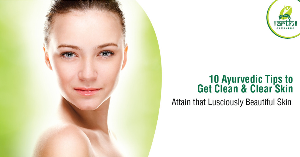 10 Ayurvedic Tips to Get Clean & Clear Skin
