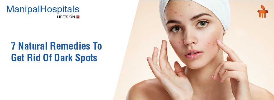 7 Natural Remedies To Get Rid Of Dark Spots