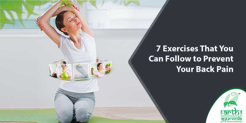7 Exercises That You Can Follow to Prevent Your Back Pain