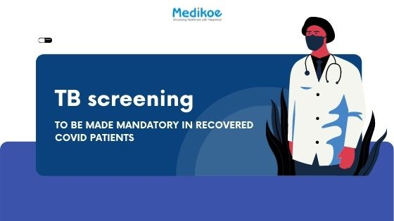 TB screening to be made mandatory in recovered Covid patients