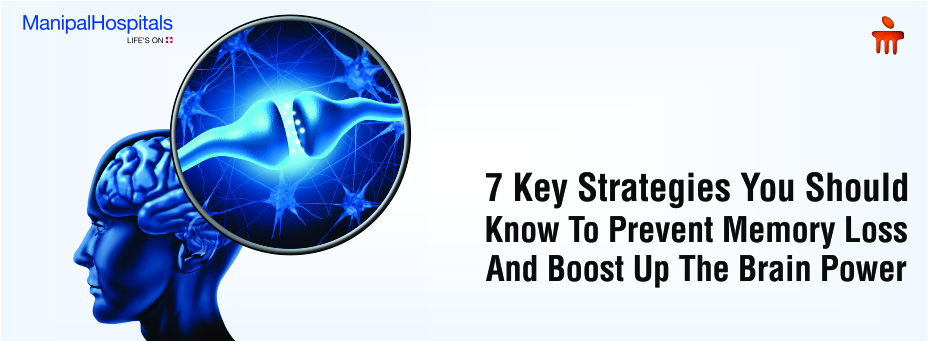 7 Key Strategies You Should Know To Prevent Memory Loss And Boost Up The Brain Power