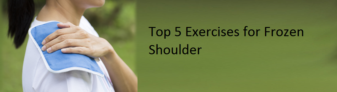 Top 5 exercises for Frozen Shoulder
