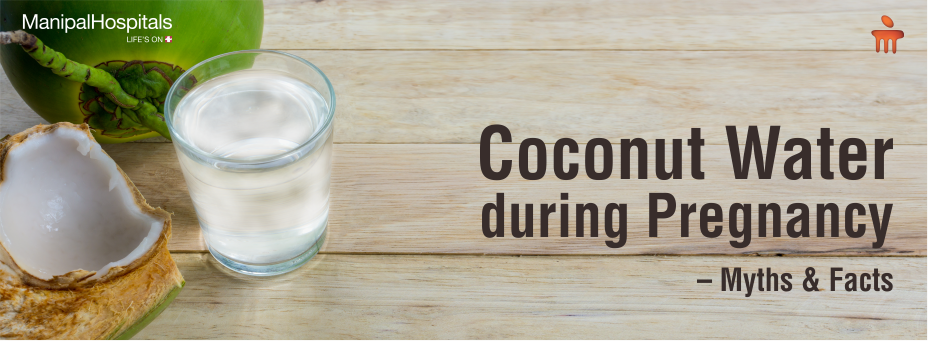 Coconut Water During Pregnancy – Myths And Facts