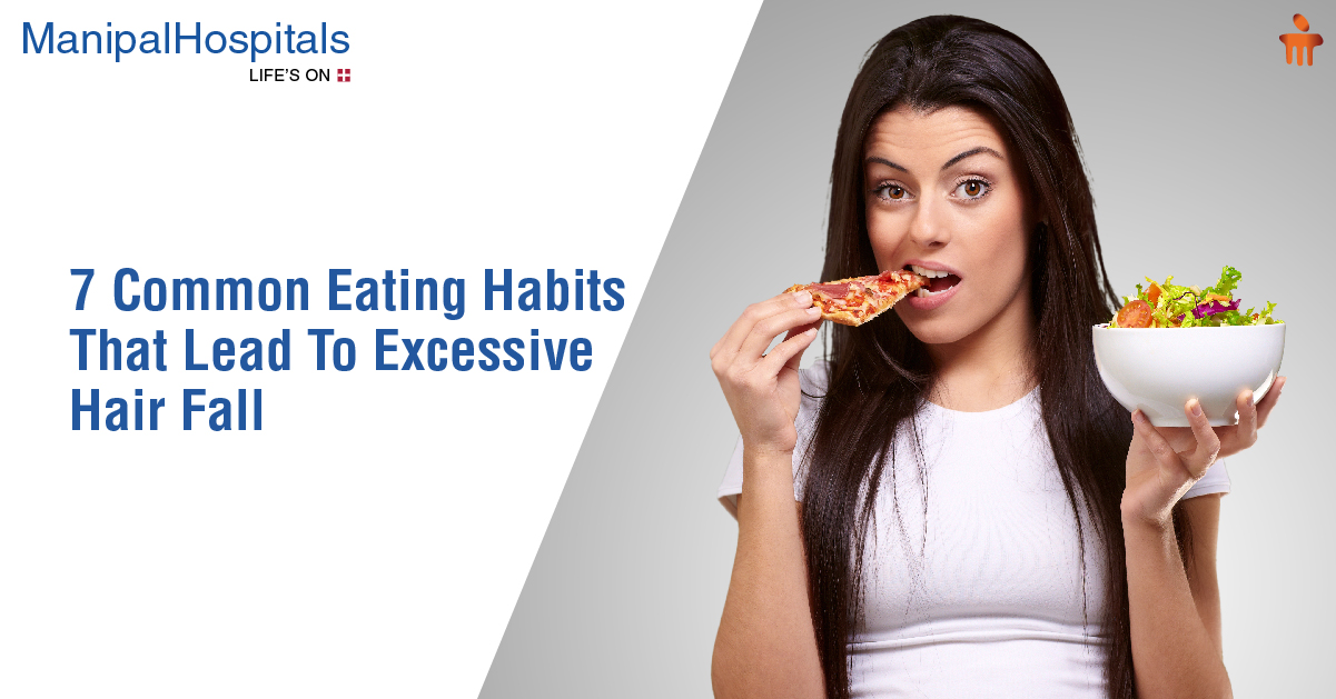 7 Common Eating Habits That Lead To Excessive Hair Fall
