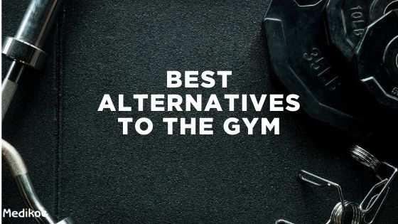 BEST ALTERNATIVES TO THE GYM