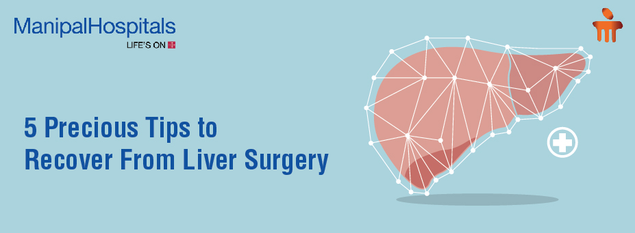 5 Precious Tips to Recover From Liver Surgery