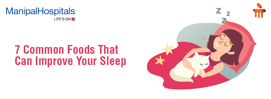 7 Common Foods That Can Improve Your Sleep