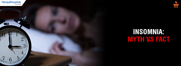 Insomnia : Myths & Facts