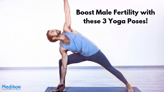 Boost Male Fertility With These 3 Yoga Poses Medikoe
