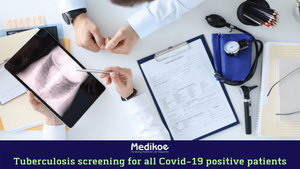 Tuberculosis Screening for all Covid-19 Positive Patients