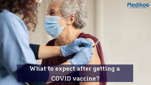What Should I Do And Expect After Getting a COVID-19 Vaccine?