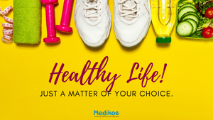 Healthy Life- Just A Matter Of Your Choice.