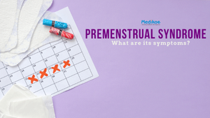 Premenstrual Syndrome (PMS) Symptoms