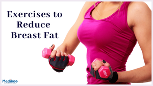 Exercises To Reduce Breast Fat